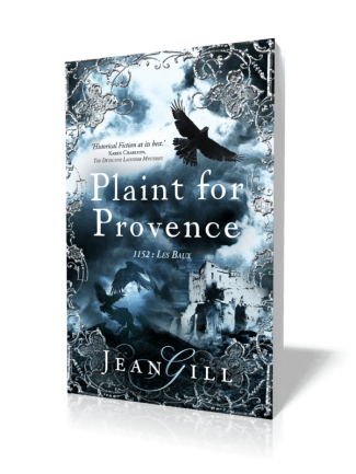 Plaint for Provence: 1152: Les Baux (The Troubadours Book 3)