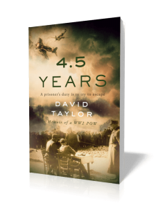 4.5 years: Memoir of a WW2 POW by David Taylor (edited by Jean Gill)