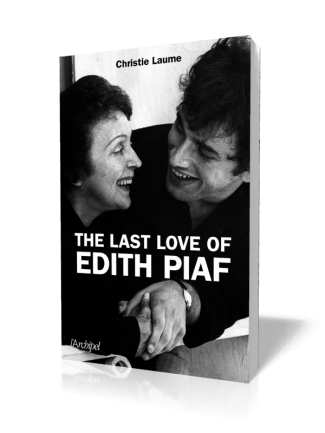 The Last Love of Edith Piaf – Christie Baume (translated by Jean Gill) image 1